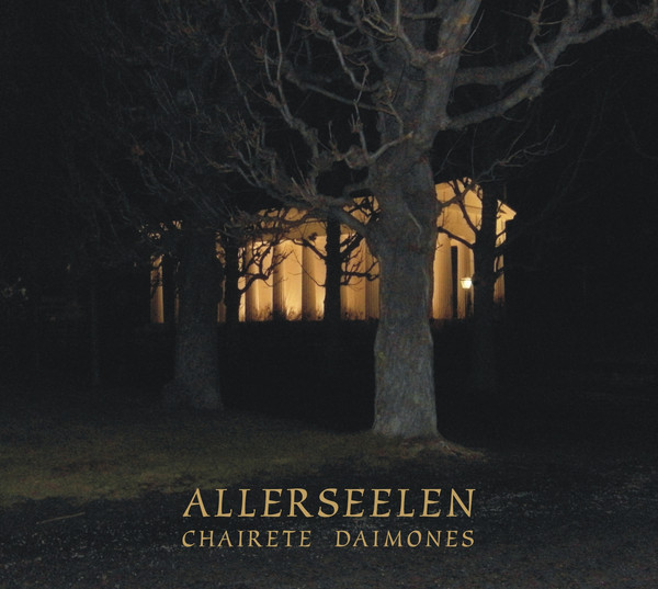 Review. ALLERSEELEN. Chairete Daimones (2019). Let the demons in!