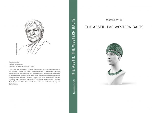 EUGENIJUS JOVAIŠA. The Aestii. The Western Balts (Kaunas: Vytauto Didžiojo universiteto leidykla, 2020). Review. The Baltic States played a decisive role in the homeland and expansion of the Indo-European peoples